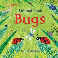 Kew: Lift and Look Bugs by Tracy Cottingham