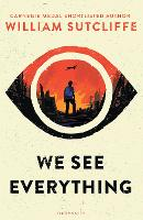 We See Everything by William Sutcliffe
