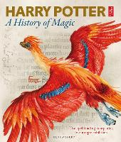 Harry Potter - A History of Magic The Book of the Exhibition by British Library