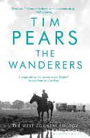 The Wanderers The West Country Trilogy by Tim Pears