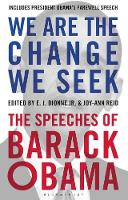 We Are the Change We Seek The Speeches of Barack Obama by Joy-Ann Reid