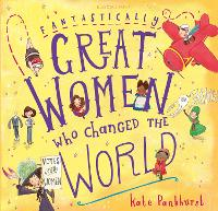 Fantastically Great Women Who Changed The World Gift Edition by Kate Pankhurst