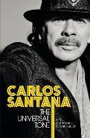 The Universal Tone by Carlos Santana, Ashley Kahn, Hal Miller