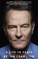 A Life in Parts by Bryan Cranston