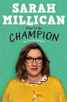How to be Champion My Autobiography by Sarah Millican