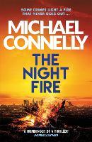 The Night Fire The Brand New Ballard and Bosch Thriller