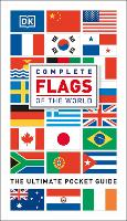 Complete Flags of the World The Ultimate Pocket Guide by DK