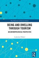 Being and Dwelling through Tourism by Catherine (University of Brighton) Palmer