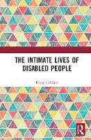 The Intimate Lives of Disabled People by Kirsty (University of Sheffield, UK) Liddiard