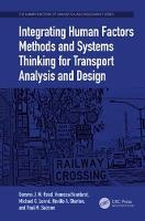 Integrating Human Factors Methods and Systems Thinking for Transport Analysis and Design by Gemma J. M. Read, Vanessa Beanland, Dr. Michael G. Lenne, Professor Neville A. (University of Southhampton, United Kin Stanton