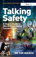 Talking Safety A User's Guide to World Class Safety Conversation by Tim Marsh