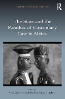 The State and the Paradox of Customary Law in Africa by Olaf (Freie Universitat Berlin, Germany) Zenker