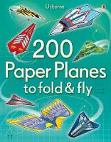 200 Paper Planes to Fold and Fly by
