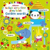 Baby's Very First Play book Garden Words by Fiona Watt
