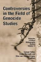 Controversies in the Field of Genocide Studies by Samuel Totten
