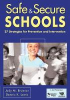 Safe & Secure Schools 27 Strategies for Prevention and Intervention by Judy M. Brunner, Dennis K. Lewis