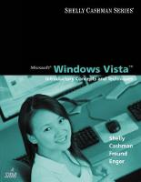 Microsoft Windows Vista: Introductory Concepts and Techniques by Steven G. Forsythe, Raymond Enger, Gary B. Shelly, Thomas J. Cashman