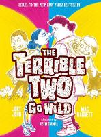 The Terrible Two Go Wild (UK edition) by Mac Barnett, Jory John