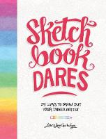 Sketchbook Dares 24 Ways to Draw Out Your Inner Artist by Laura Lee Gulledge
