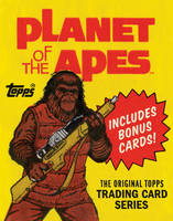 Planet of the Apes: The Original Topps Trading Card Series The Original Topps Trading Card Series by Gary Gerani, The Topps Company
