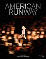 American Runway 75 Years of Fashion and the Front Row by Booth Moore, Council of Fashion Designers of America