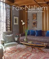 Fox-Nahem The Design Vision of Joe Nahem by Anthony Iannacci, Robert Downey