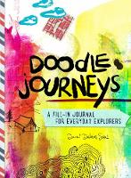 Doodle Journeys A Fill-In Journal for Everyday Explorers by Dawn DeVries Sokol