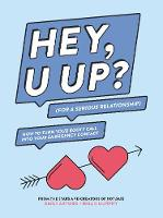 HEY, U UP? (For a Serious Relationship) How to Turn Your Booty Call into Your Emergency Contact by Emily Axford, Brian