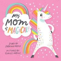 My Mom Is Magical by Hello!Lucky