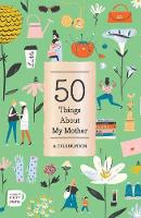 50 Things About My Mother (Fill-in Gift Book) A Celebration by Abrams Noterie