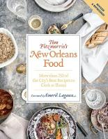 Tom Fitzmorris's New Orleans Food (Revised and Expanded Edition) More Than 250 of the City's Best Recipes to Cook at Home by Tom Fitzmorris, Emeril Allen, Rinne Allen