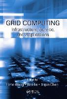 Grid Computing by Lizhe Wang, Wei Jie, Jinjun Chen
