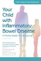 Your Child with Inflammatory Bowel Disease A Family Guide for Caregiving by Hepatology and Nutrition North American Society for Pediatric Gastroenterology