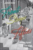 Front Stoops in the Fifties Baltimore Legends Come of Age by Michael Olesker
