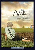 The Amish by Donald B. Kraybill, Karen M. Johnson-Weiner, Steven M. Nolt