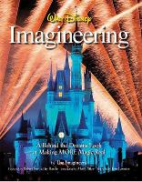 Walt Disney Imagineering A Behind the Dreams Look at Making More Magic Real by The Imagineers