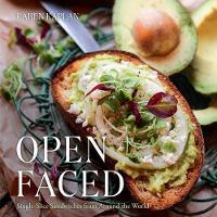 Open Faced Single-Slice Sandwiches from Around the World by Karen Kaplan