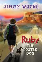 Ruby the Foster Dog by Jimmy Wayne