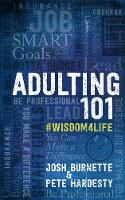 Adulting 101: What I Didn't Learn in School by Josh Burnette, Pete Hardesty