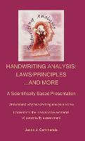 Handwriting Analysis Laws/Principles...And More by Jacob J. Cammarata