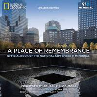A Place of Remembrance, Updated Edition Official Book of the National September 11 Memorial by Allison Blais, Lynn Rasic, Lynn Rasic