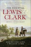 The Essential Lewis & Clark by Meriwether Lewis, William Clark