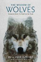 The Wisdom of Wolves by Jamie Dutcher
