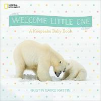 Welcome Little One A Keepsake Record Book by Kristin Baird Rattini
