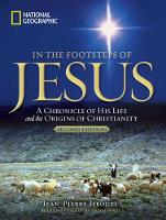 In the Footsteps of Jesus: A Journey Through His Life by Jean-Pierre Isbouts