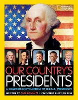 Our Country's Presidents A Complete Encyclopedia of the U.S. Presidency by Ann Bausum