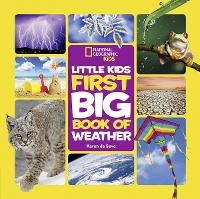 Little Kids First Big Book of Weather by Karen de Seve
