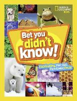 Bet You Didn't Know! by National Geographic Kids