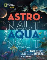 Astronaut - Aquanaut by Jennifer Swanson, Fabien Cousteau, Kathryn Sullivan