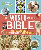 The World of the Bible Biblical Stories and the Archaeology Behind Them by Jill Rubalcaba